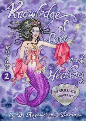 Knowledge of Love and Healing (marriage University): v. 2