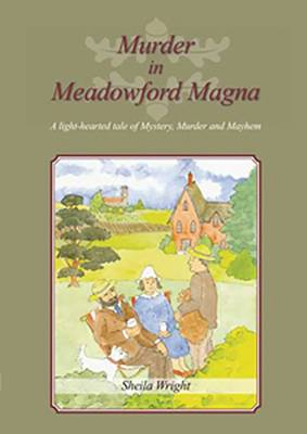 Murder in Meadowford Magna: A Light-Hearted Tale of Mystery, Murder and Mayhem