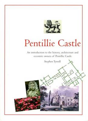 Pentillie Castle: An Introduction to the History, Architecture and Eccentric Owners of Pentillie Castle