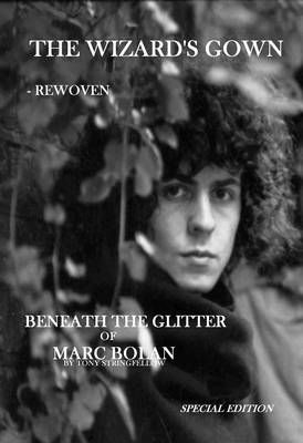 The Wizard's Gown - Rewoven: Beneath the Glitter of Marc Bolan