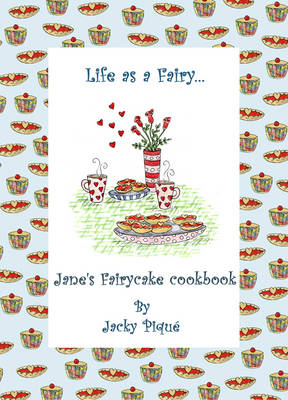 Life as a Fairy, Jane's Fairycake Cookbook