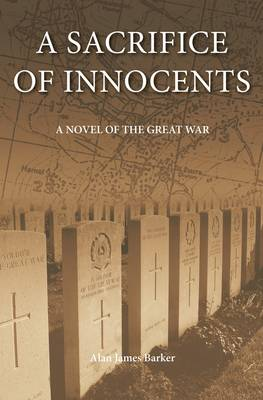 A Sacrifice of Innocents: A Novel of the Great War