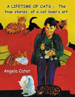 A Lifetime of Cats: The True Stories Behind the Art