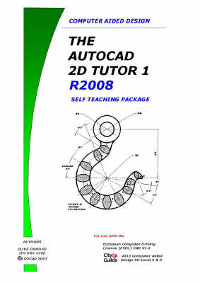 The AutoCAD 2D Tutor Release 2008 Part 1 Self Teaching Package: Pt. 1