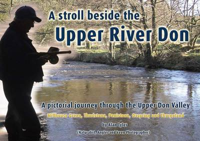 A Stroll Beside the Upper River Don: A Pictorial Journey Through the Upper Don Valley