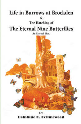 Life in Burrows at Brockden and the Hatching of the Eternal Nine Butterflies: An Eternal Flux