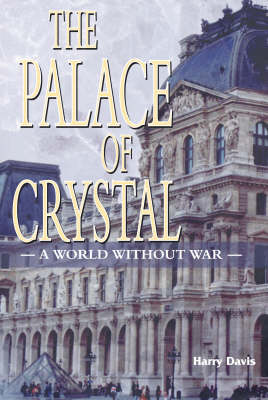 The Palace of Crystal: A World without War