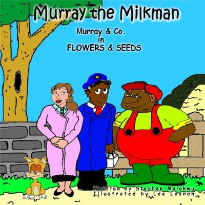 Murray the Milkman: Murray and Co in Flowers and Seeds