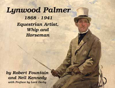 Lynwood Palmer 1868 - 1941: Equestrian Artist, Whip and Horseman