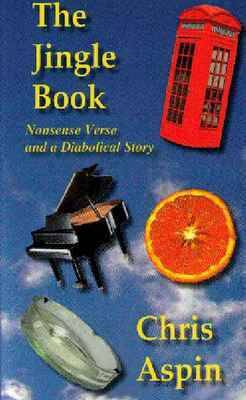 The Jingle Book: Nonsense Verse and a Diabolical Story
