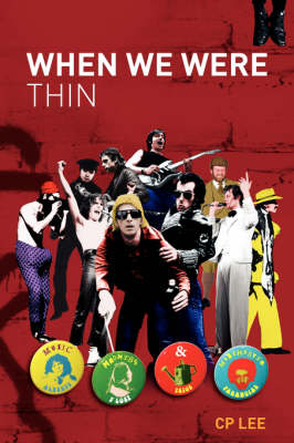 When We Were Thin: Music, Madness and Manchester - Alberto Y Lost Trios Paranoias