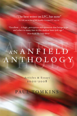 An Anfield Anthology: Articles and Essays 2000-2008