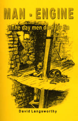 Man-engine: The Day Men Died for Tin