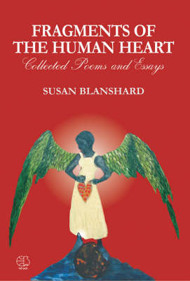 Fragments of the Human Heart: Collected Poems and Essays 2000-2007