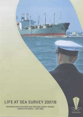 Life at Sea Survey - Seafarer Qualifications and Training Survey Report: 2007/2008