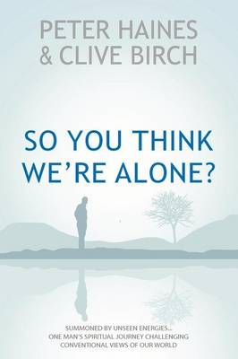So You Think We're Alone?