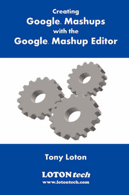 Creating Google Mashups with the Google Mashup Editor