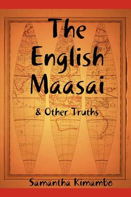 The English Maasai & Other Truths