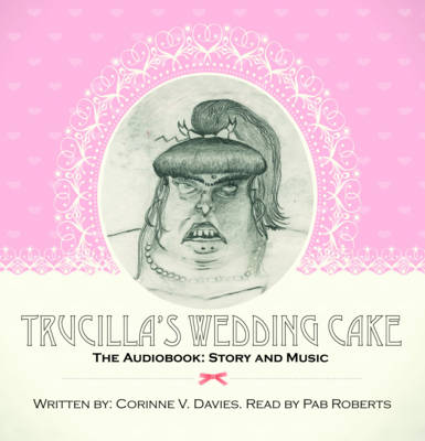 Trucilla's Wedding Cake - Story and Music