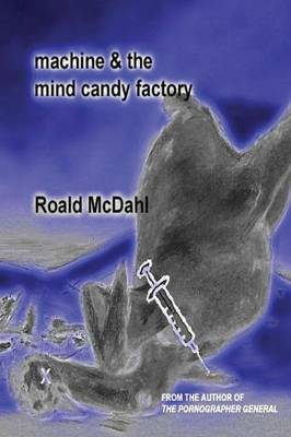 Machine & The Mind Candy Factory