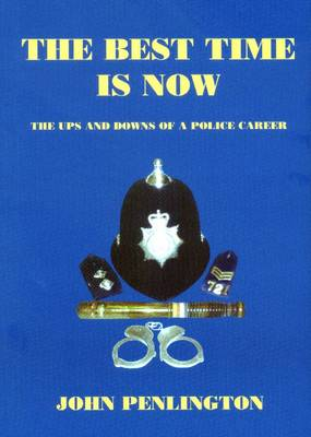 The Best Time is Now: The Ups and Downs of a Police Career
