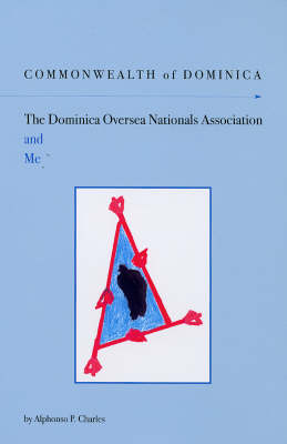 Commonwealth of Dominica: The Dominica Oversea Nationals Association and Me