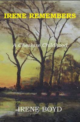 Irene Remembers: A Cheshire Childhood