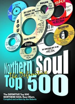 The Definitive Northern Soul Top 500: Northern Soul Top 500