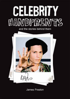 Celebrity Handprints: and the Stories Behind Them