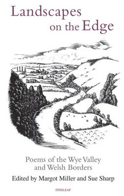 Landscapes on the Edge: Poems of the Wye Valley and Welsh Borders