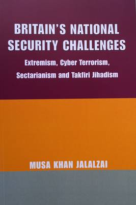 Britain's National Security Challenges: Extremism, Cyber Terrorism, Sectarianism and Takfiri Jihadism