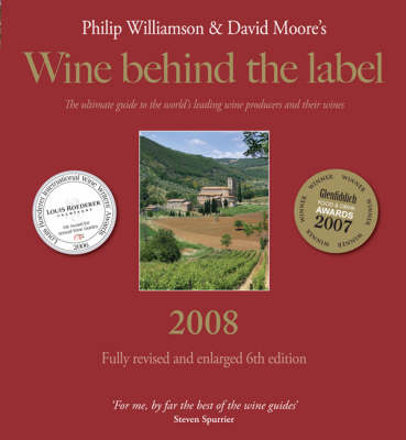Wine Behind the Label 2008: The Ultimate Guide to the Worlds Leading Wine Providers and Their Wine