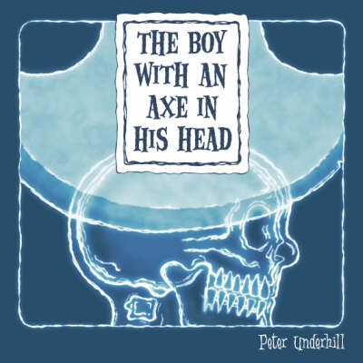 The Boy with an Axe in His Head