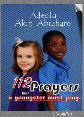 112 Prayers That a Youngster Must Pray