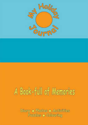 My Holiday Journal: A Book-Full of Memories