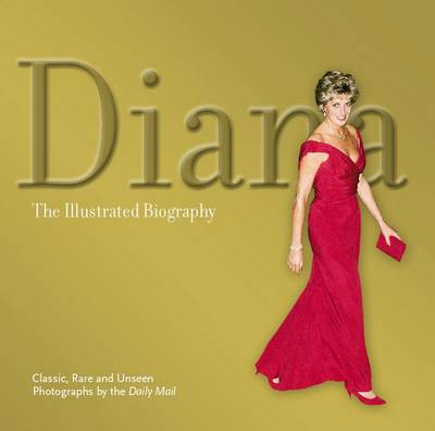 Diana: The Illustrated Biography