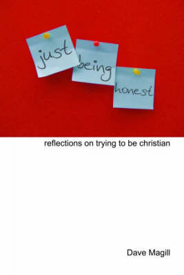 Just Being Honest: Reflections on Trying to be Christian