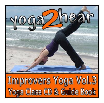 Improvers Yoga: Yoga Class and Guide Book: v. 3
