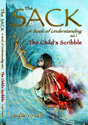 The Sack: A Book of Understanding: Pt. 1: Child's Scribble