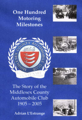 One Hundred Motoring Milestones