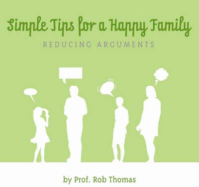 Simple Tips for a Happy Family: Reducing Arguments