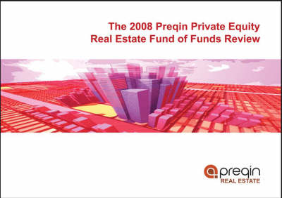 Preqin Private Equity Real Estate Fund of Funds Review: 2008