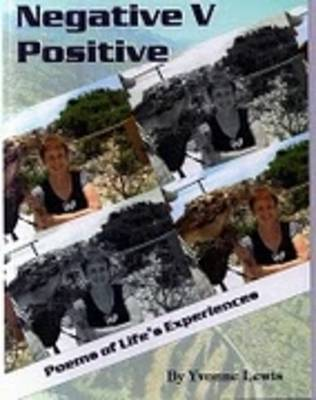Negative V. Positive: Poems of Life's Experiences