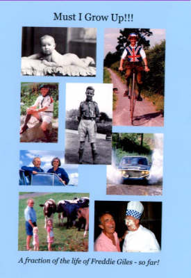 Must I Grow Up!!!: A Fraction of the Life of Freddie Giles ~ So Far