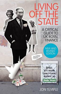 Living Off The State: a Critical Guide to UK Royal Finance