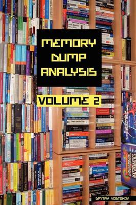 Memory Dump Analysis Anthology: v. 2