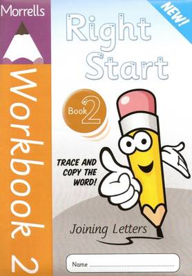Morrells Right Start: Handwriting Made Easy: Workbook 2: Joining Letters