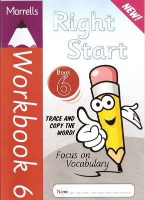 Morrells Right Start: Handwriting Made Easy: Workbook 6: Focus on Vocabulary