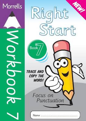 Morrells Right Start: Handwriting Made Easy: Workbook 7: Focus on Punctuation
