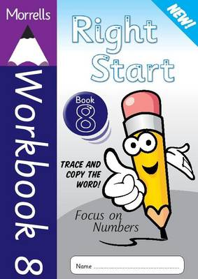 Morrells Right Start: Handwriting Made Easy: Workbook 8: Focus on Numbers